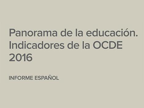 Panorama de la Educación. Indicadores de la OCDE 2016: Informe español