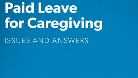 Paid leave for caregiving: Issues and answers